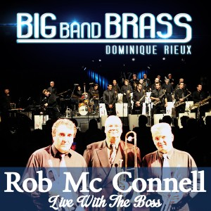 Dominique Rieux & Big Band Brass - Rob Mc Connell