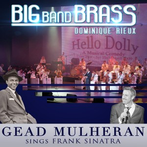 Dominique Rieux & Big Band Brass - Gead Mulheran sings Sinatra