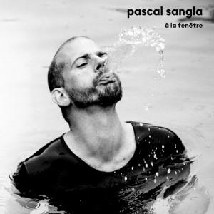 Pascal Sangla - Album 'A La Fenêtre'