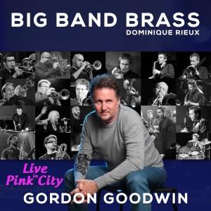 Big Band Brass de Dominique Rieux et Gordon Goodwin